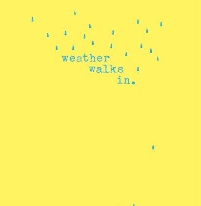 Weather Walks In